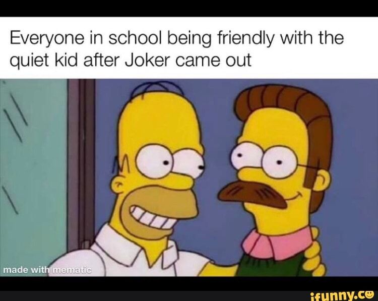 Everyone In School Being Friendly With The Quiet Kid After Joker Came Out Ifunny Funny School Memes Funny Batman Memes Really Funny Memes