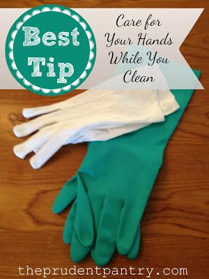 The Prudent Pantry Care For Your Hands While You Clean Cleaning Hacks Cleaning Diy Cleaning Products