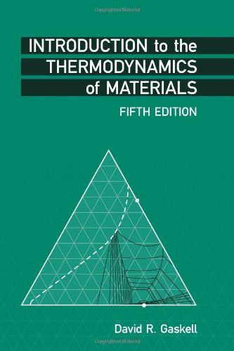 Introduction To The Thermodynamics Of Materials Fifth Edition Used Book In Good Condition David R Gaskell Written As Thermodynamics Textbook Learn To Read