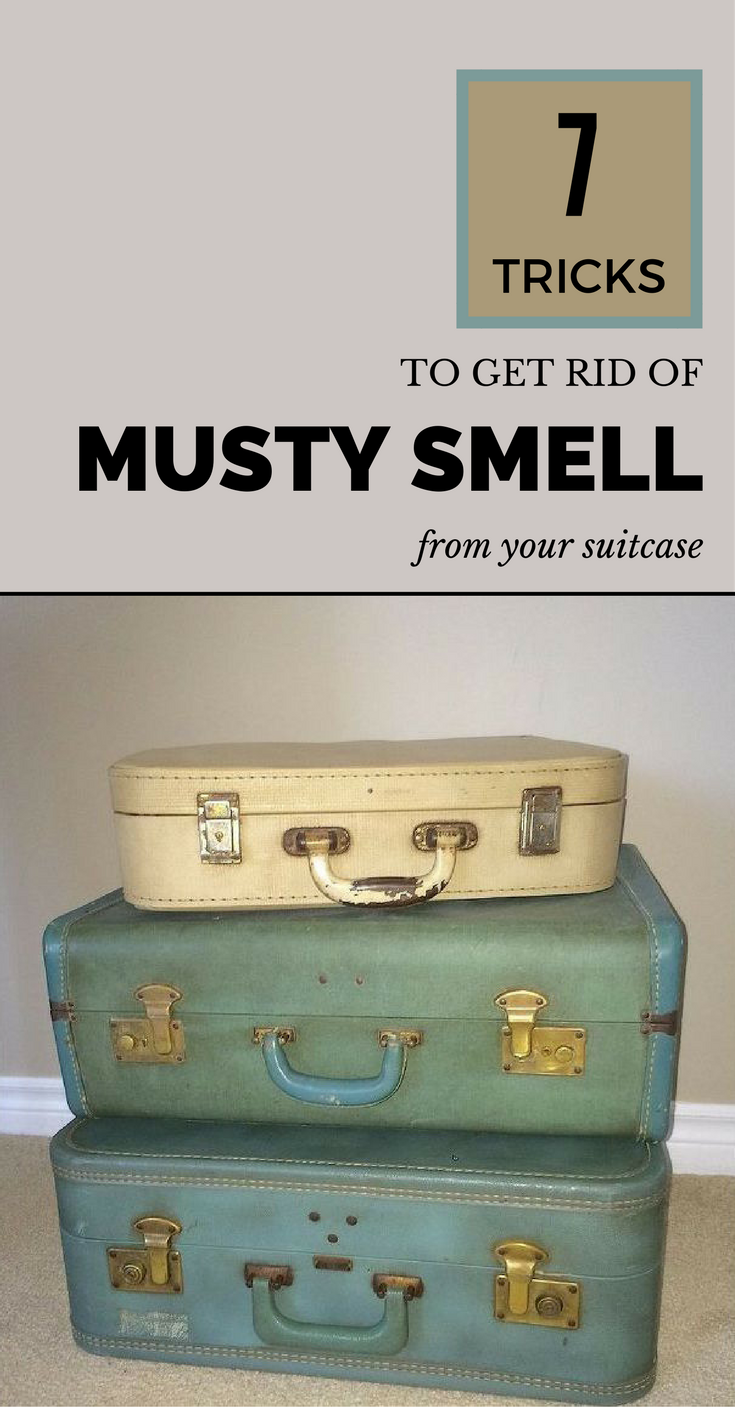 e5673e686dde85589a681dc4735cbba2 - How To Get Rid Of Musty Smell In Old Suitcase