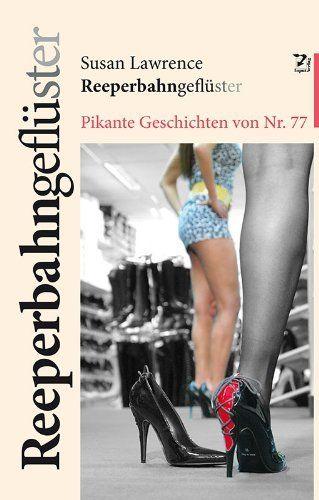 Reeperbahngeflüster: Pikante Geschichten von Nr. 77 von Susan Lawrence, http://www.amazon.de/dp/3941905414/ref=cm_sw_r_pi_dp_.uWbtb1W5K7NR