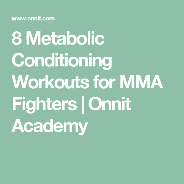 8 Metabolic Conditioning Workouts for MMA Fighters ...