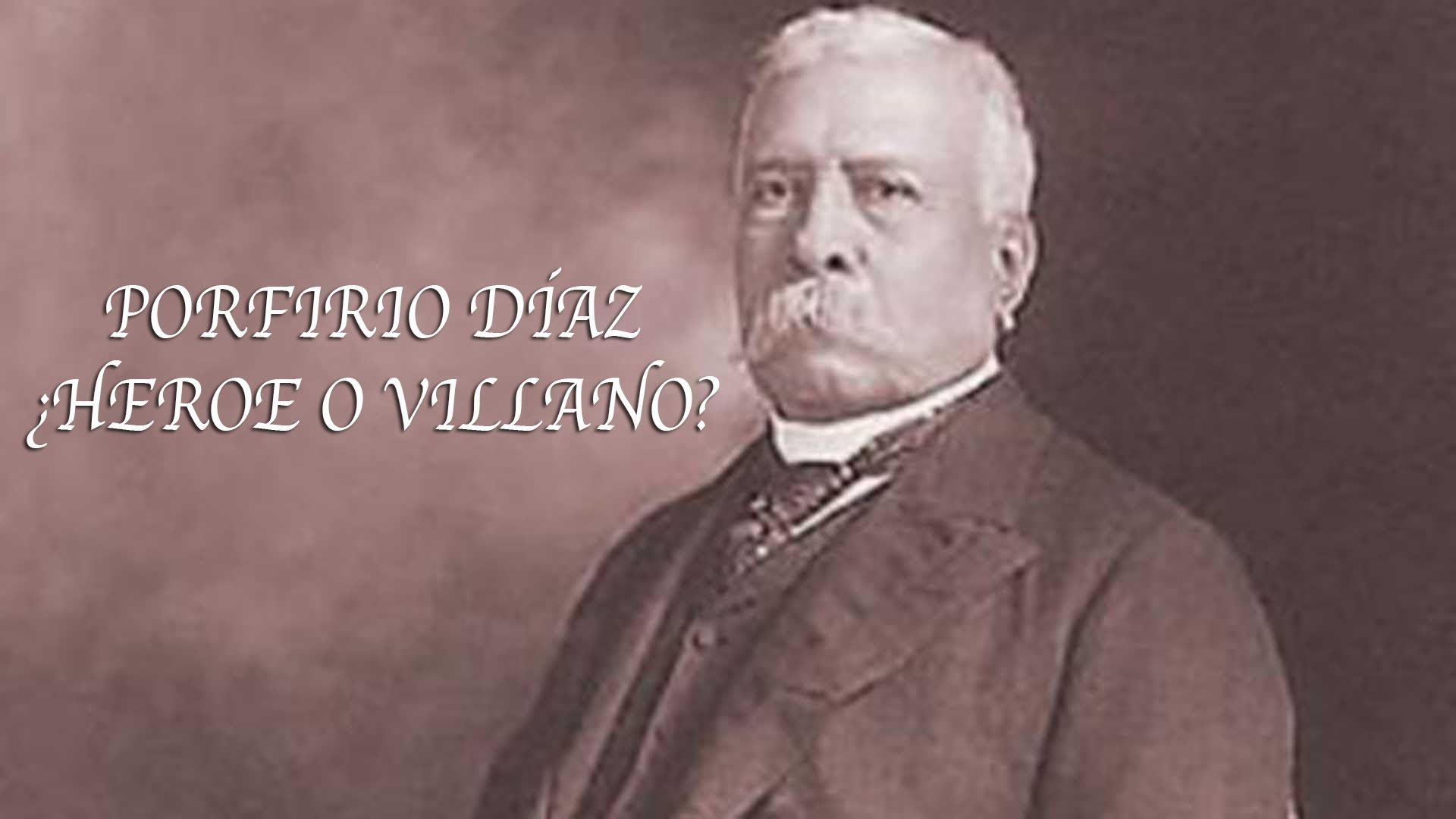 Porfirio Díaz, ¿héroe o villano de la Historia de México? | Noticias ...