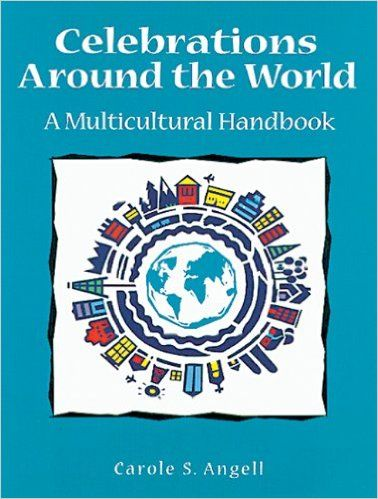 Celebrations around the World: A Multicultural Handbook: Carole S. Angell: 9781555919450: Amazon.com: Books