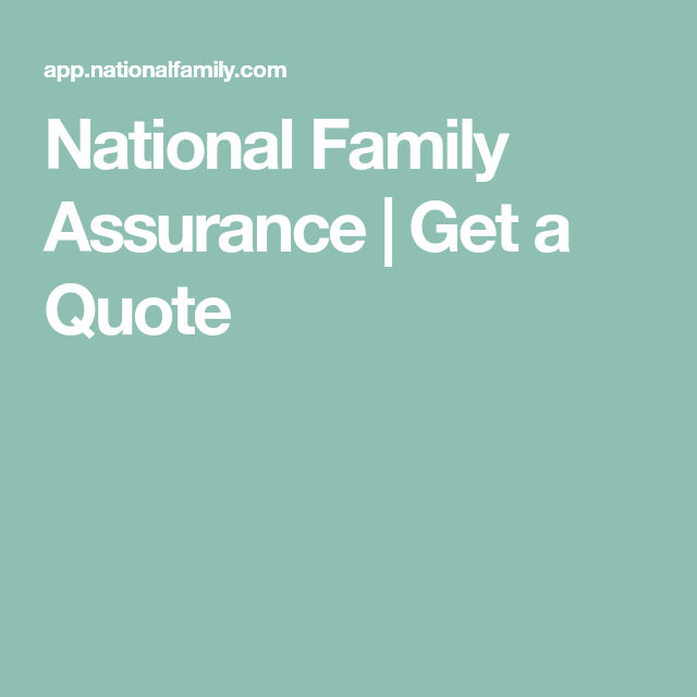National Family Assurance Get A Quote Life Insurance Quotes