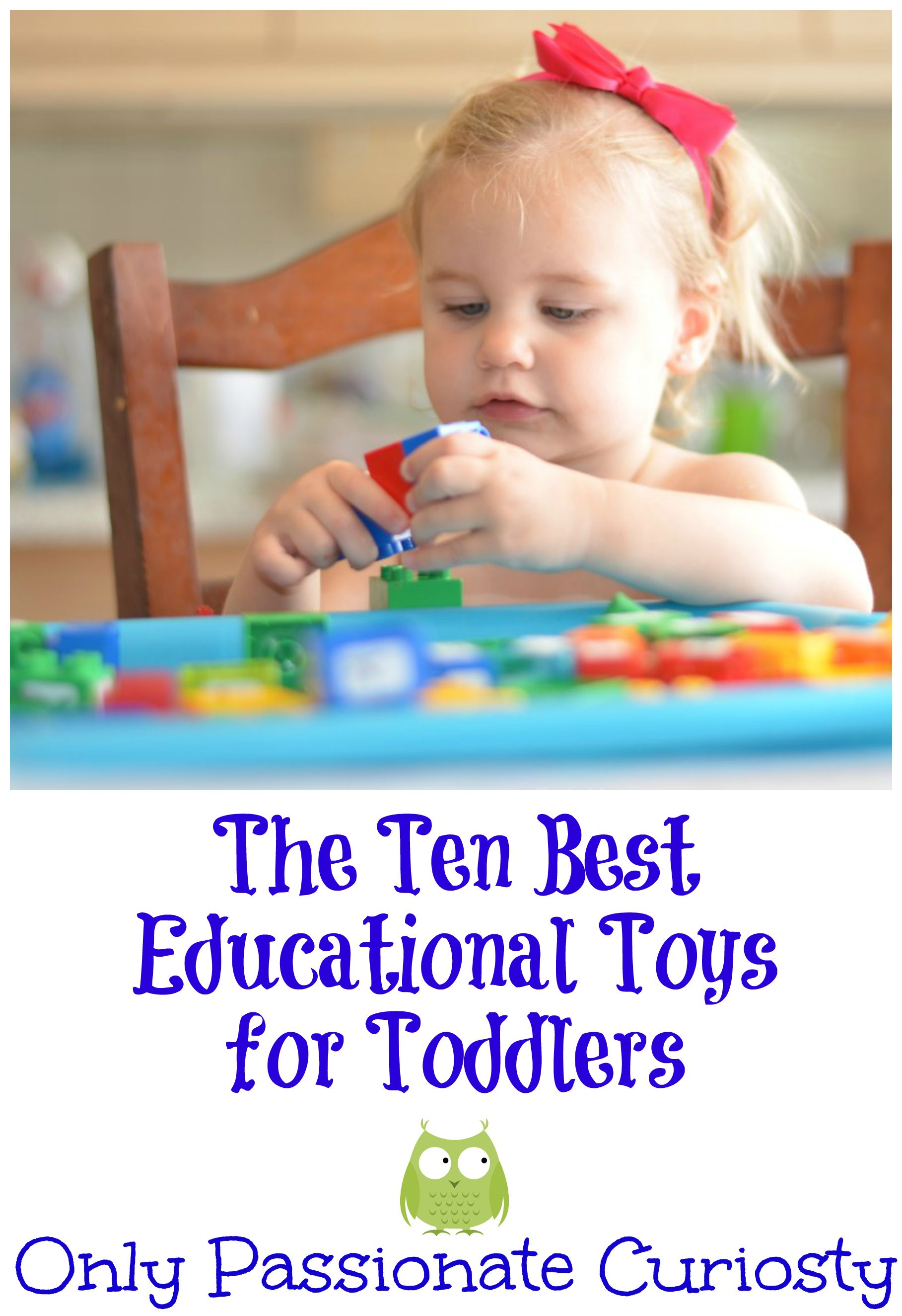How to Teach with a Toddler Underfoot Our Top 10 Educational Toys