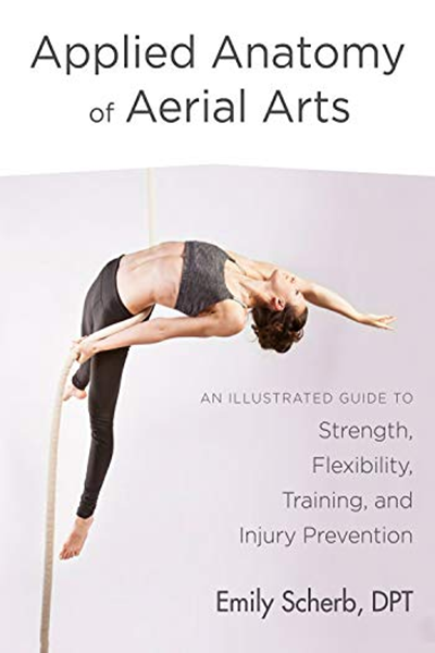 (2018) Applied Anatomy of Aerial Arts An Illustrated