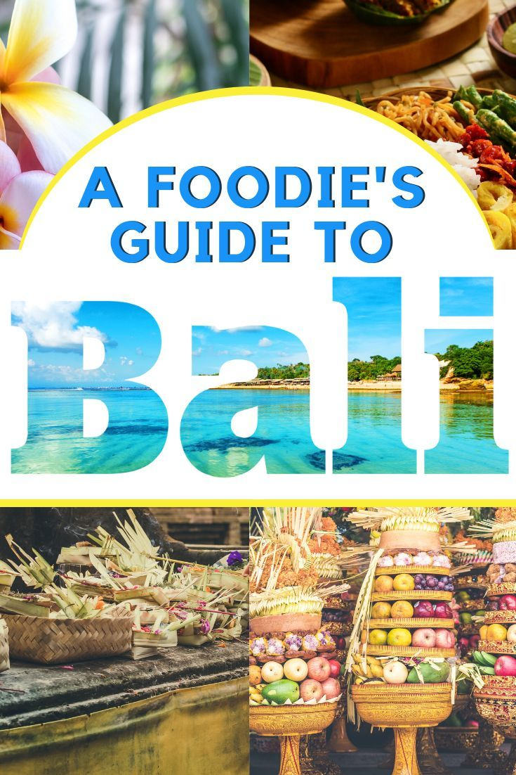 A Foodie S Guide To Bali In 2020 Foodie Travel Cheap