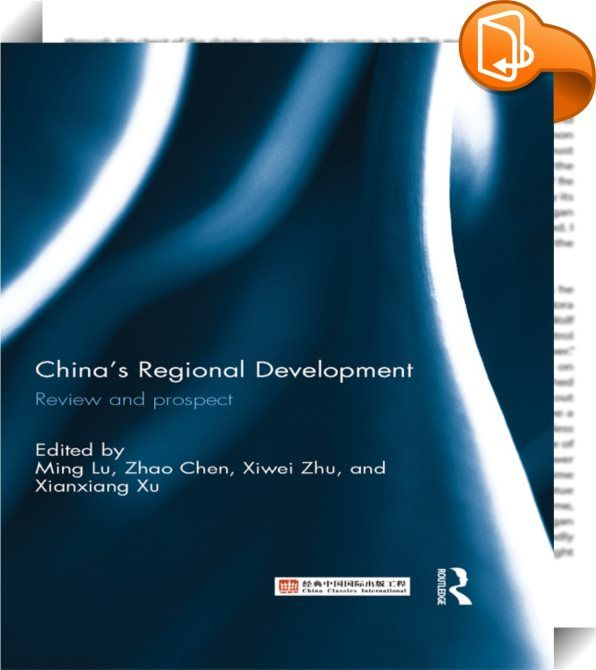 China's Regional Development    ::  <P>China is a large developing economy and it has been deeply involved in globalization since its economic reform and opening-up. Simultaneously, China has seen a significant change in the spatial distribution of economic resources, especially capital and labor. In the recent 10 years, economists have made significant progress in both theoretical and empirical studies on related topics.</P> <P>The book provides an overview on the existing literature ...