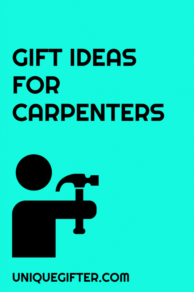 Gift Ideas For Carpenters