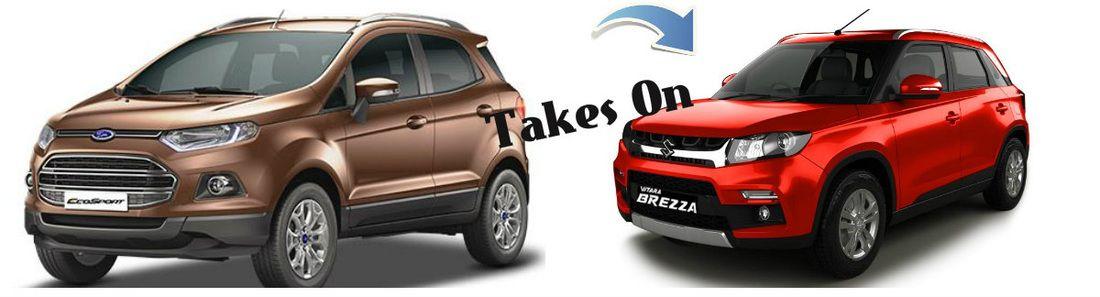 Fordecosport Takes On Maruti Suzuki Vitarabrezza Automobile