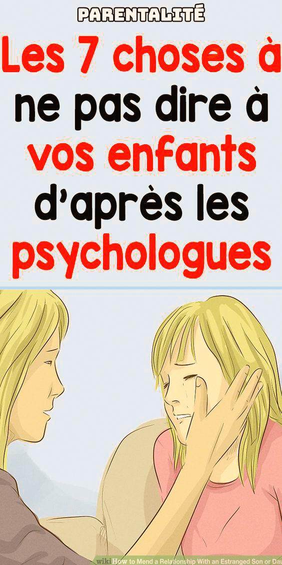 Les 7 choses à ne pas dire à vos enfants daprès les psychologues
