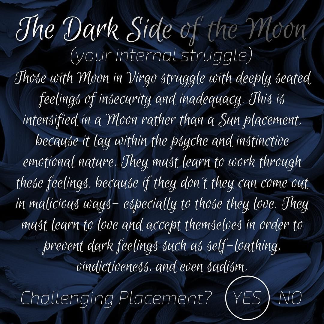 We All Have Our Dark Sides And Since Our Moon Is The Hidden Closest And Deepest Part Of Ourselves It S Extra Important To Work Thr Virgo Moon Dark Side Dark