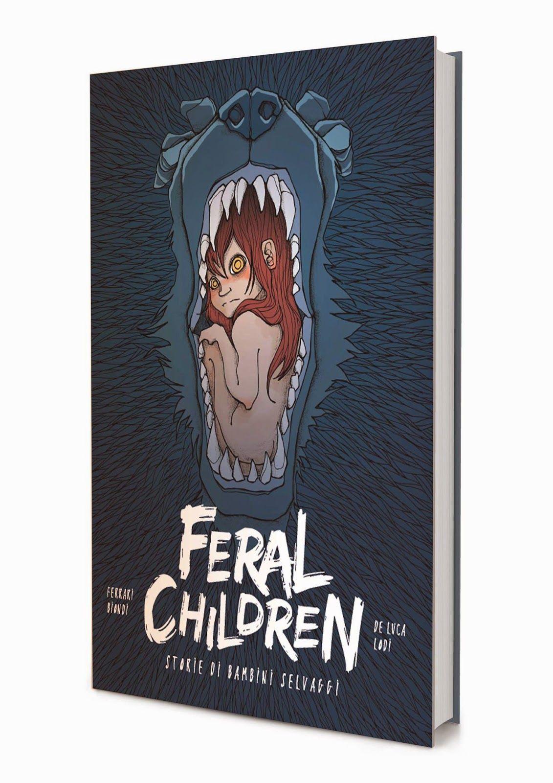 Feral Children - 2014 Disponibile solo in versione cartacea: http://www.fumetto-online.it/it/ricerca_editore.php?EDITORE=MANTICORA%20AUTOPRODUZIONI&COLLANA=FERAL%20CHILDREN&vall=1