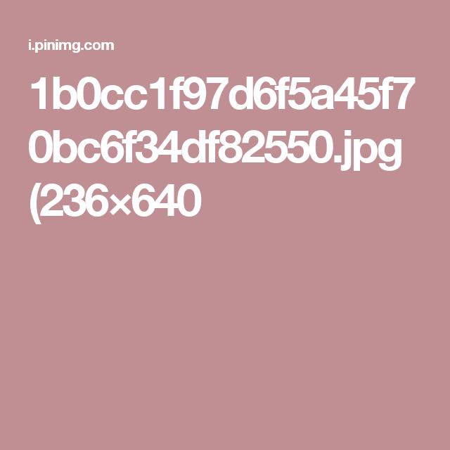 1b0cc1f97d6f5a45f70bc6f34df82550.jpg (236×640