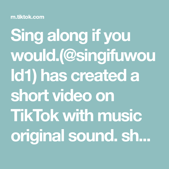 Sing Along If You Would Singifuwould1 Has Created A Short Video On Tiktok With Music Original Sound Share To Make It C The Originals Things To Come Singing