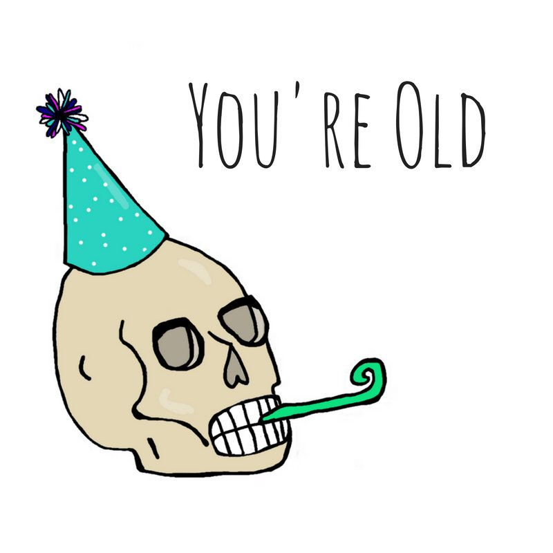 You're Old Party Skull Pun Card - Birthday - Old - Puns