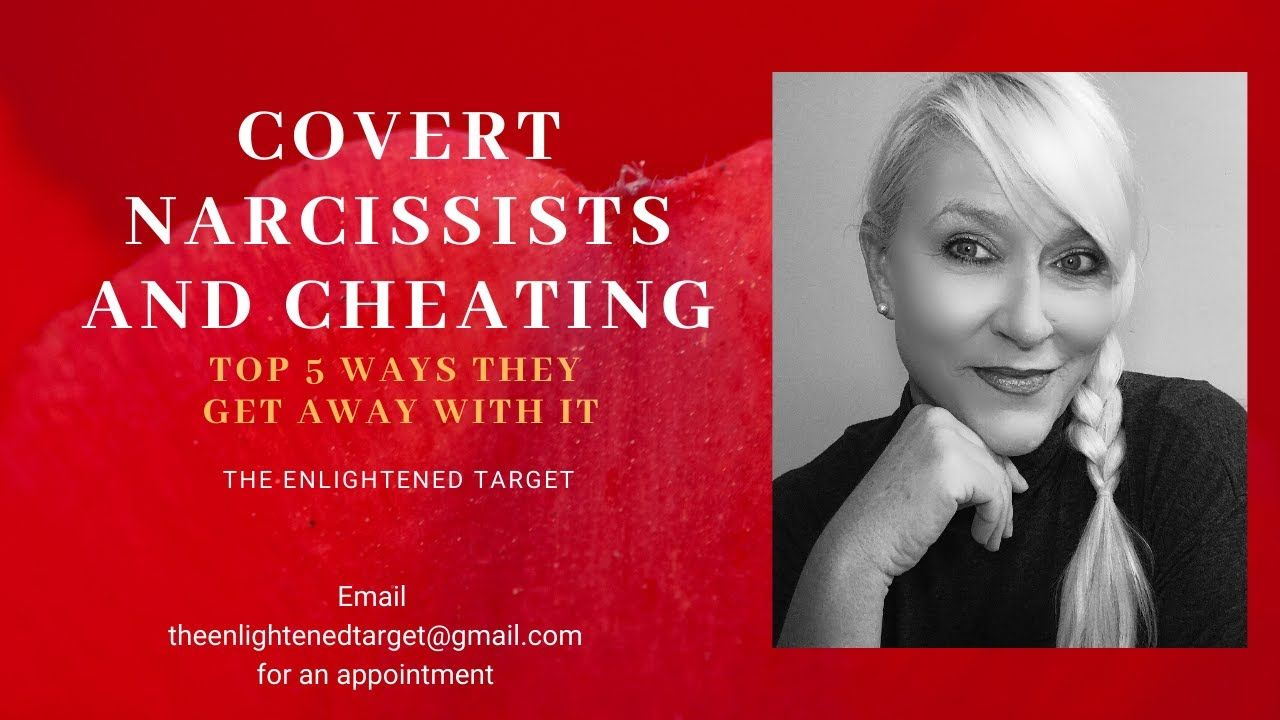 The Covert Narcissist and Cheating My top 5 Ways they get