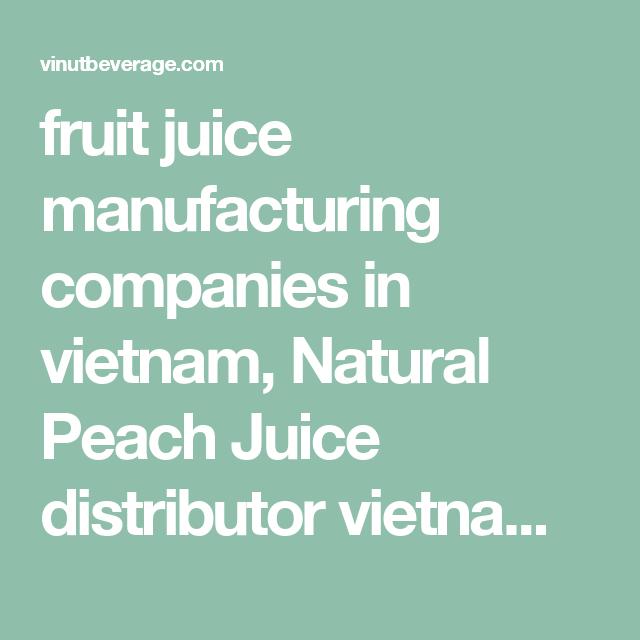 fruit juice manufacturing companies in vietnam, Natural Peach Juice