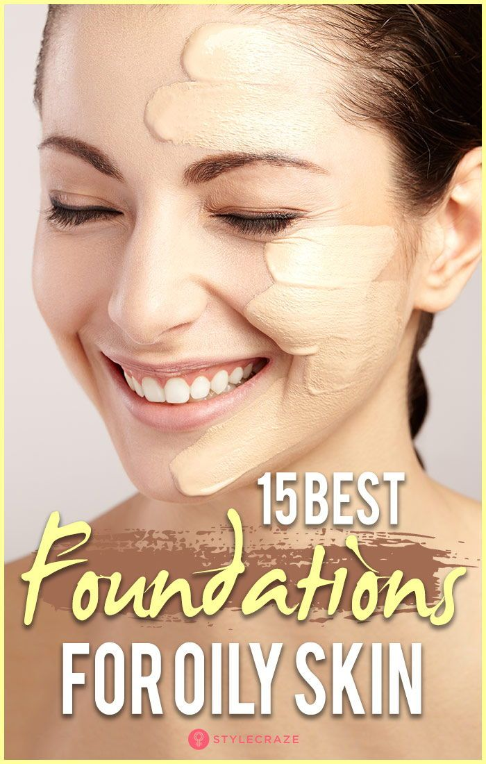 15 Best Foundations for Oily Skin Foundation for oily