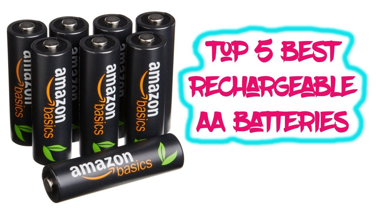 Top 5 Best Rechargeable Aa Batteries Reviews 2016 Best Rechargeable Batteries Recharge Batteries Household Batteries