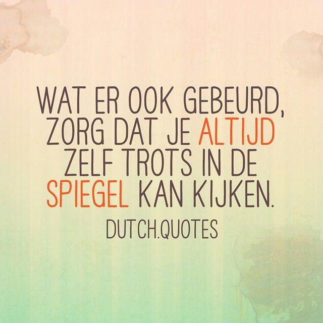 spreuken eerlijkheid ShareIG Wees #trots op jezelf. #dutch #dutchquotes #instaquote  spreuken eerlijkheid