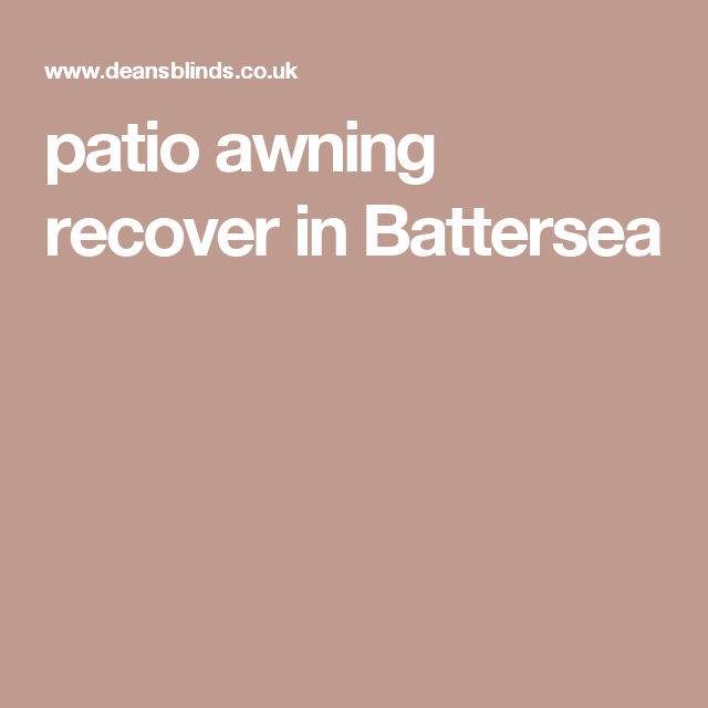 patio awning recover in battersea patio awnings for the home