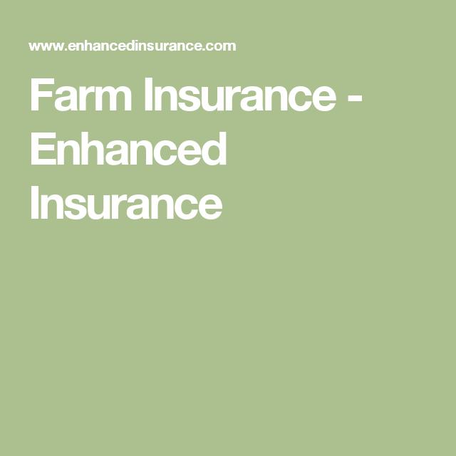 Farm Insurance - Enhanced Insurance