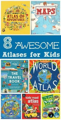 Geography for Kids: 8 Awesome Atlases