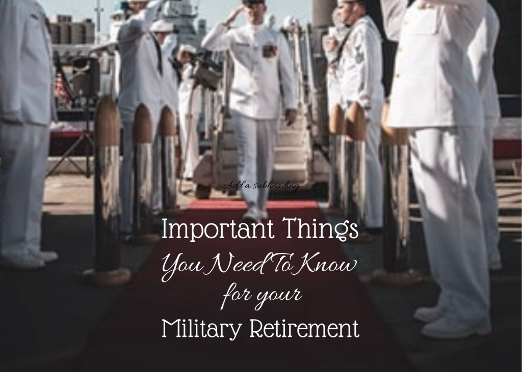 49 Things You Need To Know Before Military Retirement Military