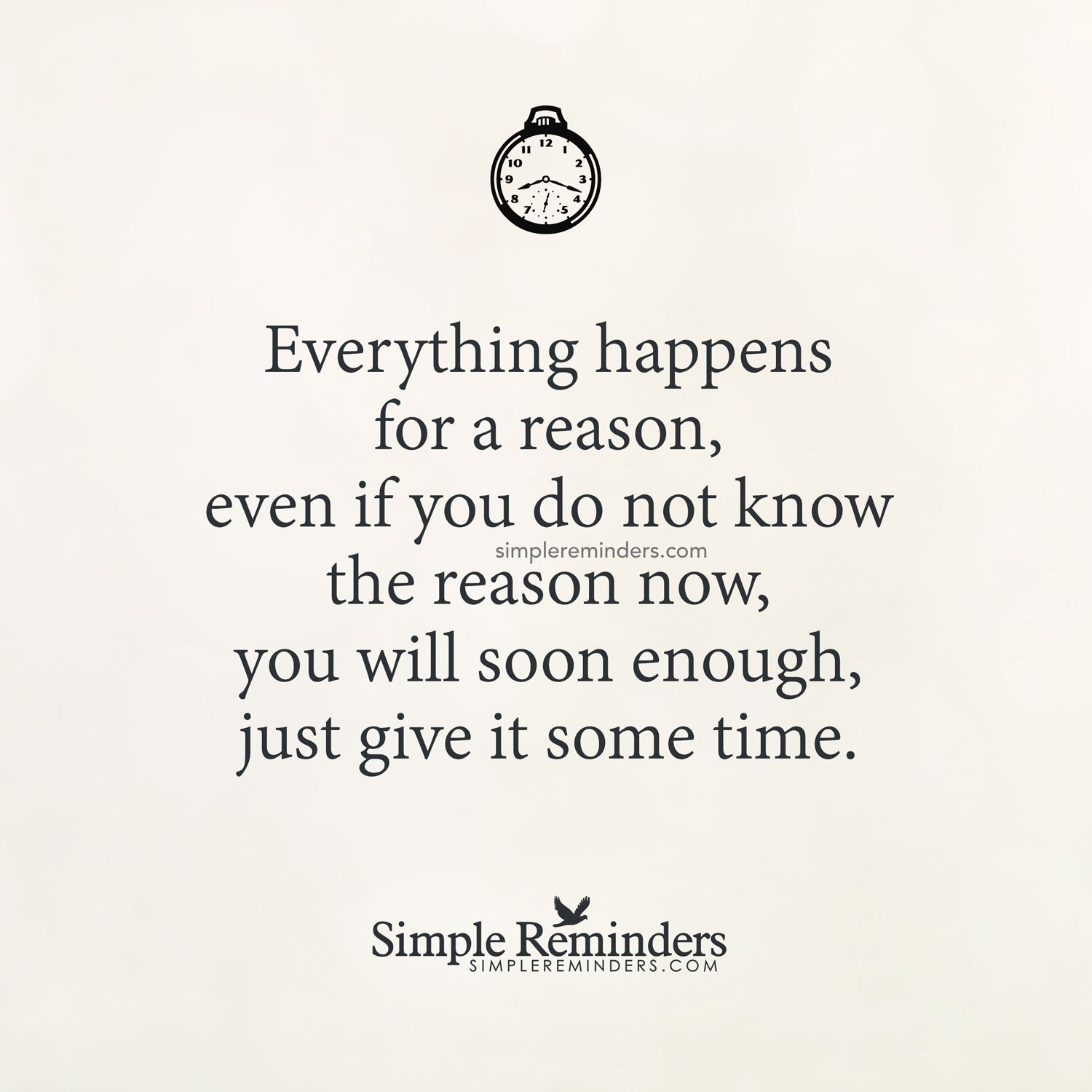 Everything Happens For A Reason By Unknown Author Fair Quotes Simple Reminders Everything Happens For A Reason