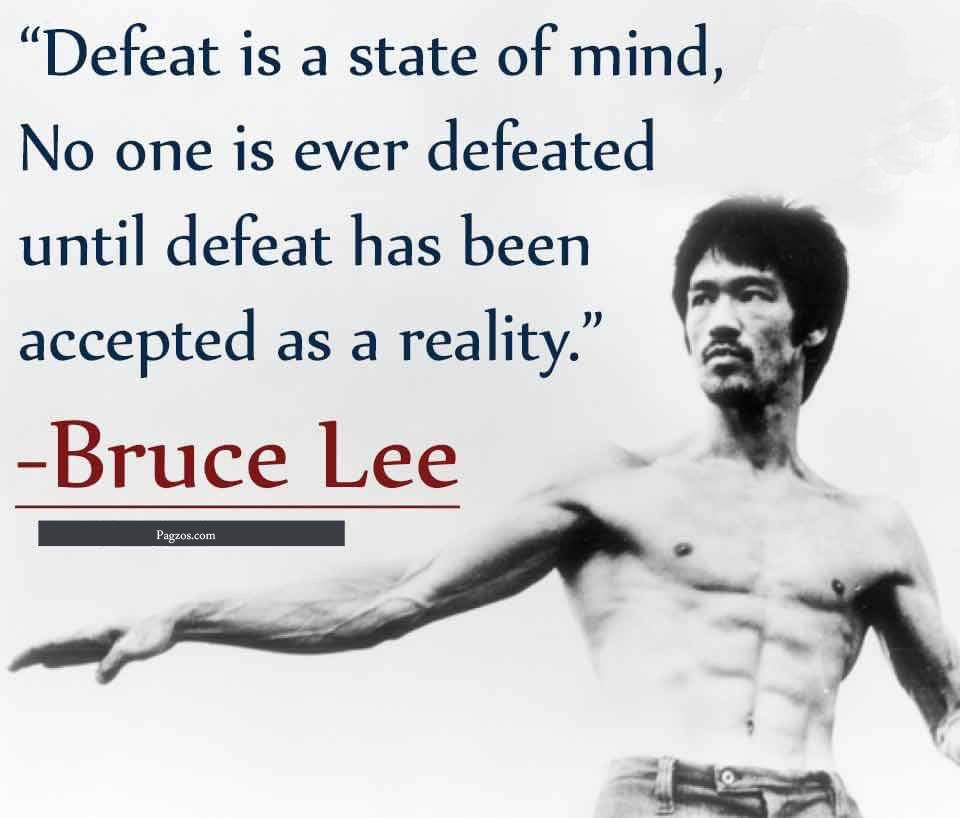 this quote is about bruce lee quotes in which he defines the defeat of mind in very nice words this is the best definition of best bruce lee quote
