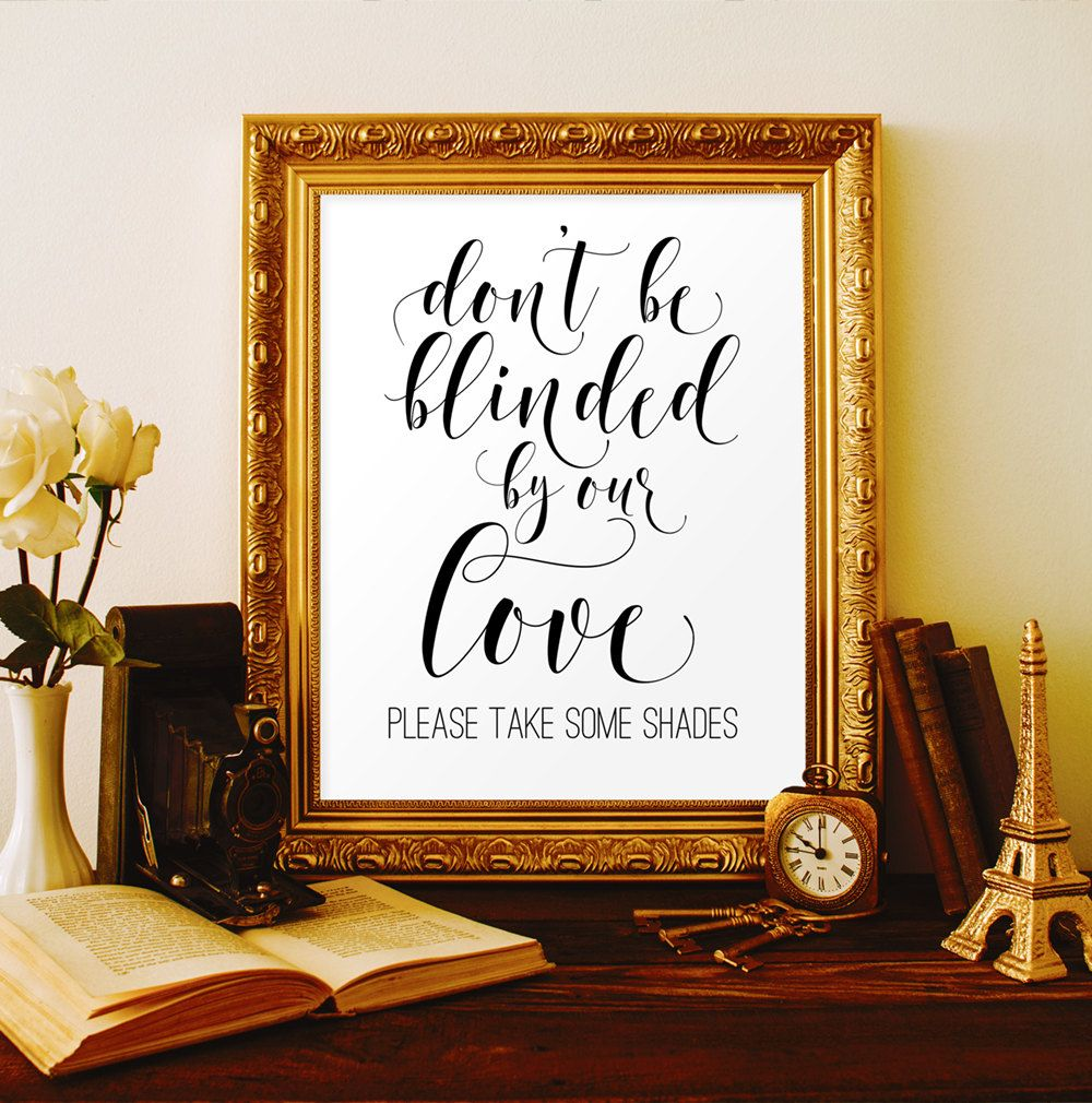 Dont be blinded by our love Summer wedding ideas Beach wedding signs ...