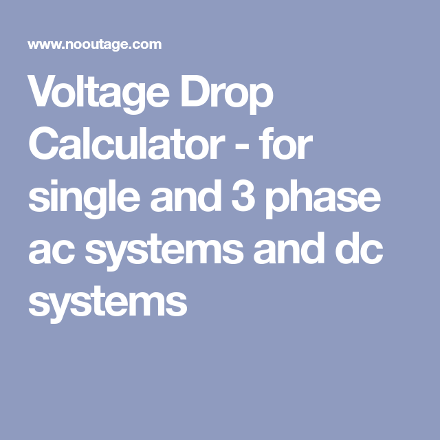 Voltage Drop Calculator For Single And 3 Phase Ac Systems And Dc Systems Ac System System Calculator