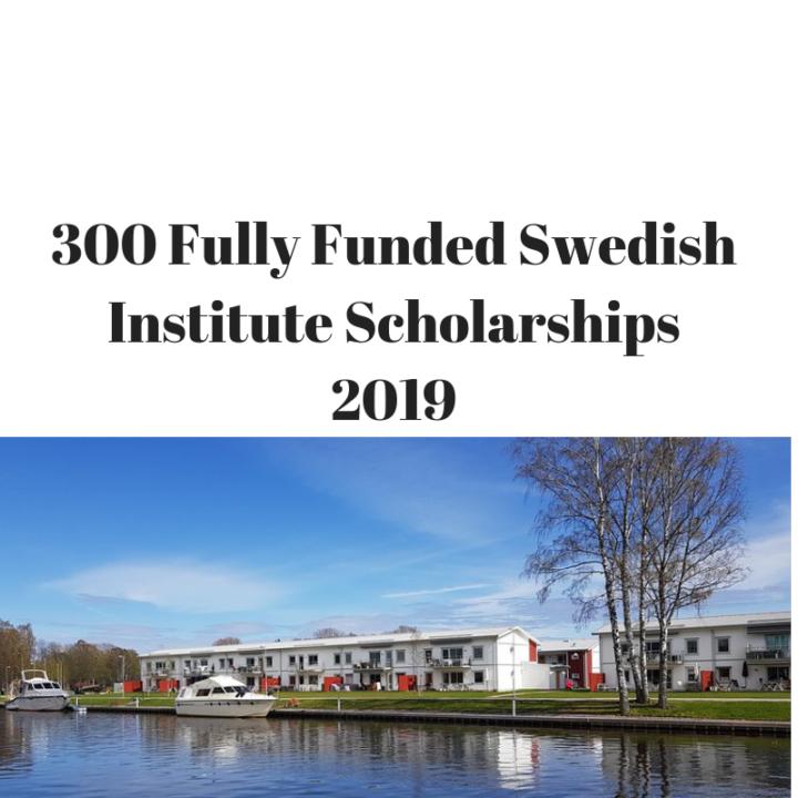300 Fully Funded Swedish Institute Scholarships 2019 ...