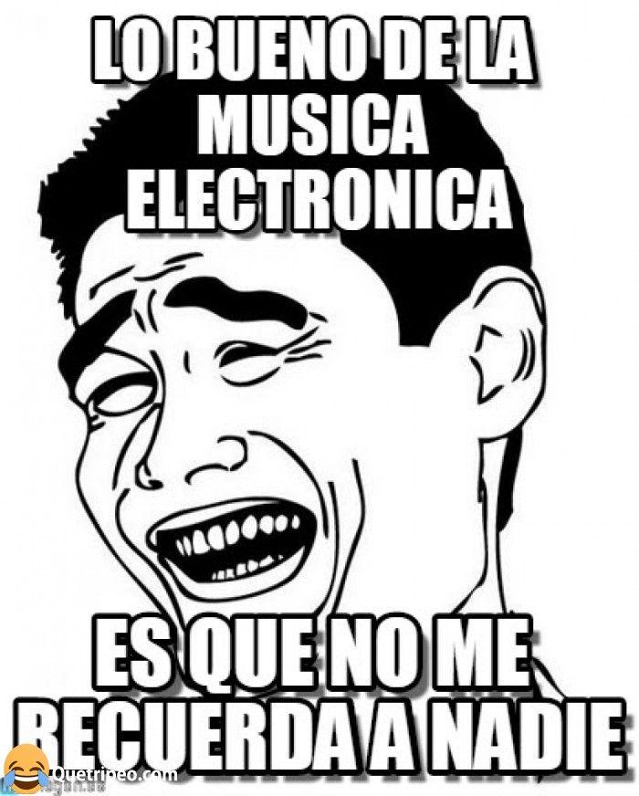 e579a62171b999d045af35ac6ebd5545 cuando se trata de musica electronica funny pinterest memes