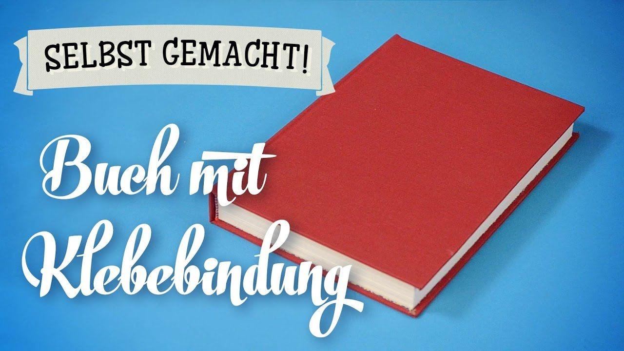 buch mit klebebindung selber machen diy tutorial deutsch german buchbindung pinterest. Black Bedroom Furniture Sets. Home Design Ideas