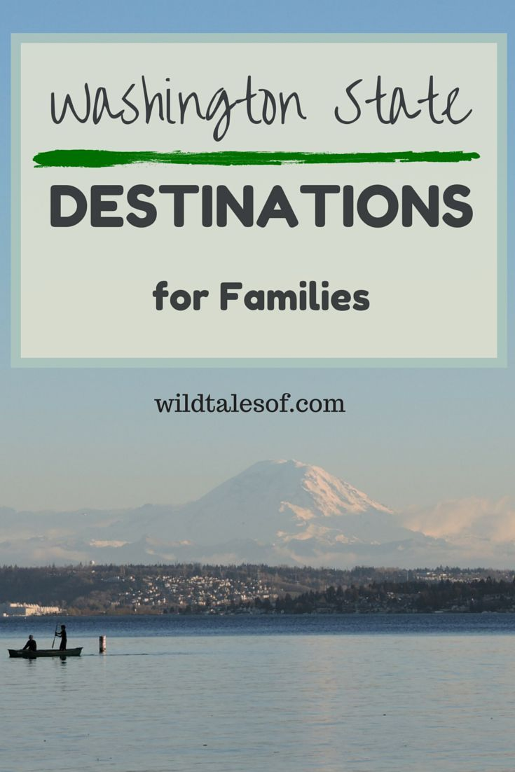 washington state travel: 5 destinations for families | pinterest