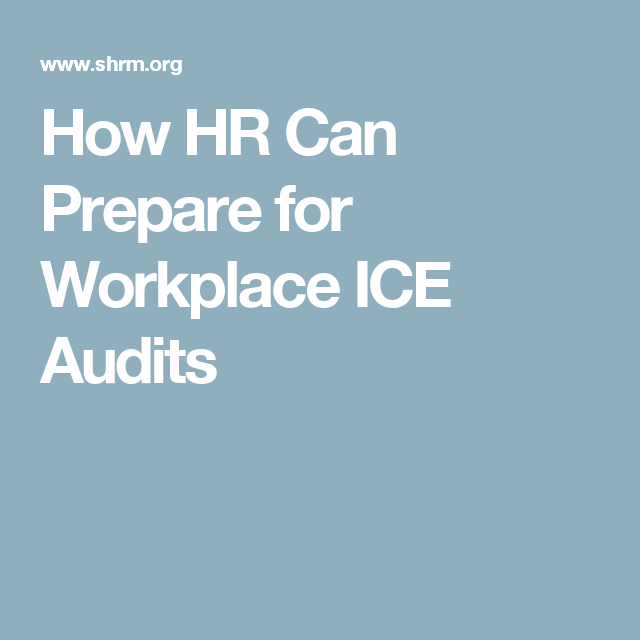 How HR Can Prepare For Workplace ICE Audits
