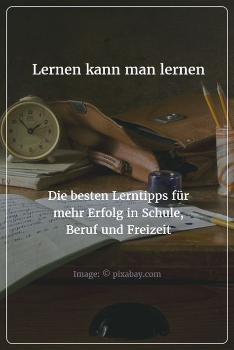Lernen kann man lernen: Die besten Lerntipps für mehr Erfolg in Schule, Beruf und Freizeit #learning