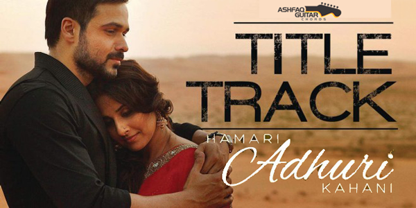Hamari Adhuri Kahani Guitar Chords With Strumming Pattern Lyrics
