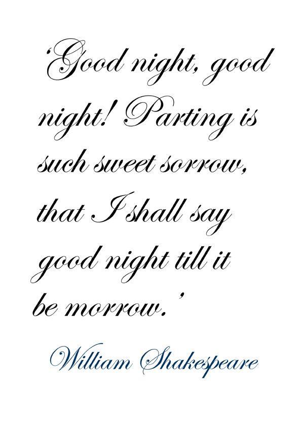 'Good night, good night! ~ William Shakespeare