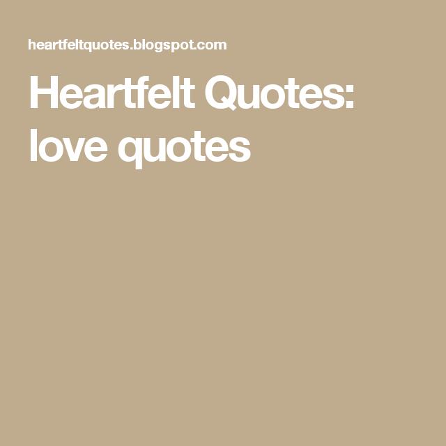Heartfelt  Quotes: love quotes