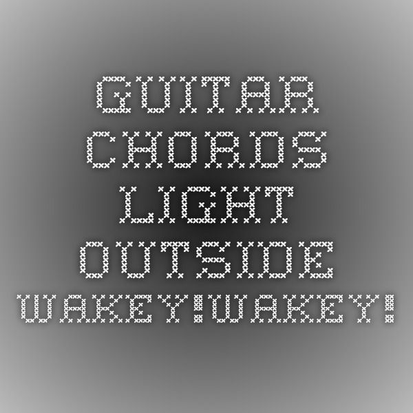 Guitar Chords Light Outside Wakeywakey Projects Pinterest