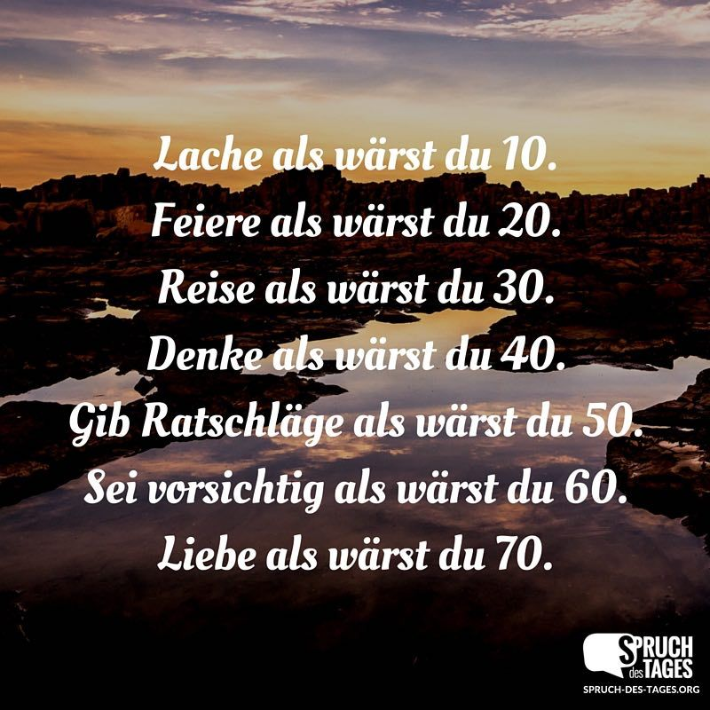 Weisheiten Lebensweisheiten Und Spruche Spruche Geburtstag Lustig Spruche Zum 70 Spruche Zum Geburtstag