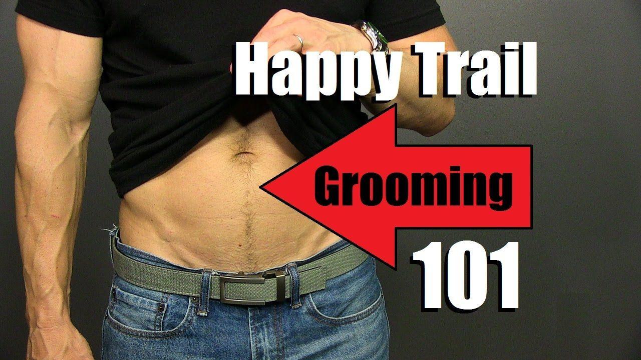 Happy Trail Grooming Tutorial Advanced Manscaping Happy Trail Trimming Tips Manscaping Guys Grooming Manscaping Tips