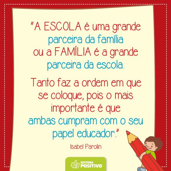 Escola Frase A Escola é Uma Grande Parceira Da Família Ou A Família