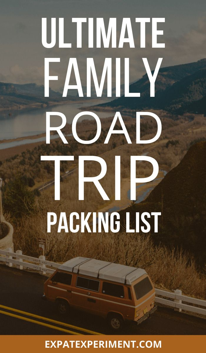 Ultimate Family Road Trip Packing List: Things You'll ...