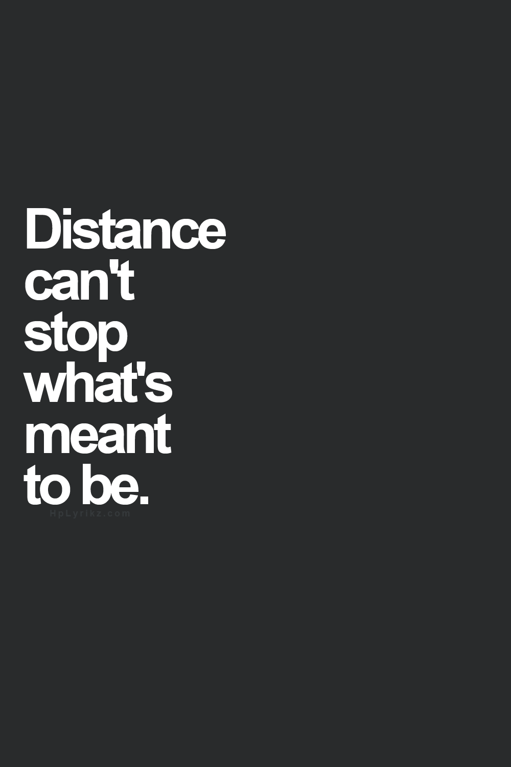 Distance can t stop what s meant to be I can relate to this