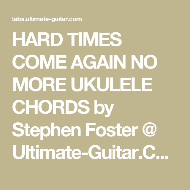 Hard Times Come Again No More Ukulele Chords By Stephen Foster
